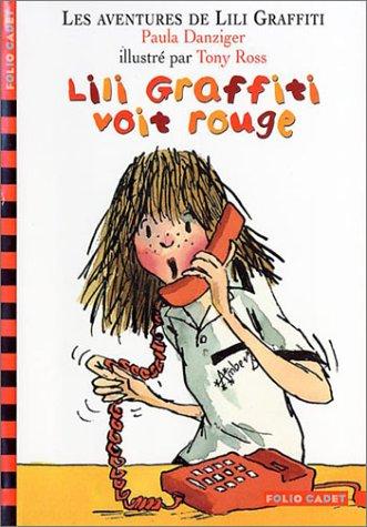 Les Aventures de Lili Graffiti, tome 6 : Lili Graffiti voit rouge