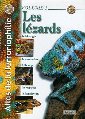 Atlas de la terrariophilie - Volume 3: Les Lézards par Richard Aulio, Philippe Gérard, Karim Daoues, Nicolas Hussard