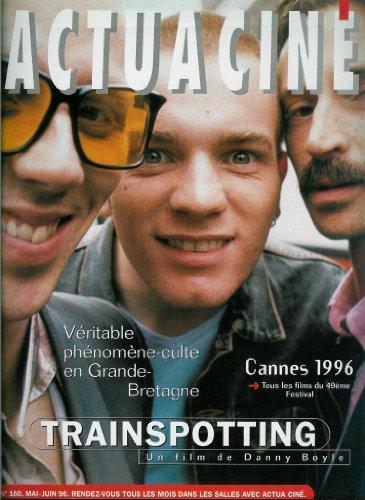 Actua Ciné - n°160 - 05 & 06/1996 - Trainspotting de Danny Boyle : Véritable phénomène-culte en Grande-Bretagne