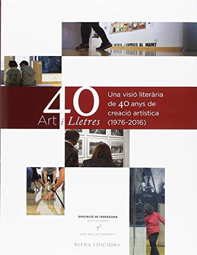 Art i lletres. 40 anys del museu d'art modern de Tarragona (Tamarit) por Diversos Autors