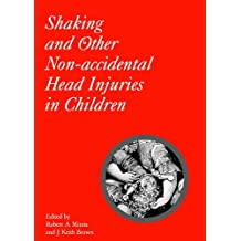 Shaking and Other Non-Accidental Head Injuries in Children (Clinics in Developmental Medicine (Mac Keith Press))