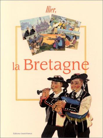 Hier, la Bretagne par Le Corre Christian