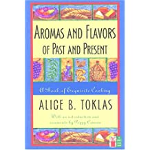 Aromas and Flavors of Past and Present (Cook's classic library)
