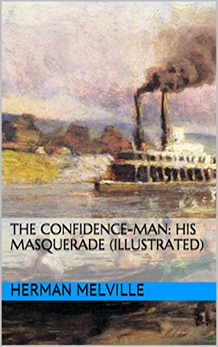 The Confidence-Man: His Masquerade (Illustrated) (American Literature Classics Book 1) (English Edition)