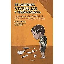 Relaciones, vivencias y psicopatología: Las bases relacionales del sufrimiento mental excesivo
