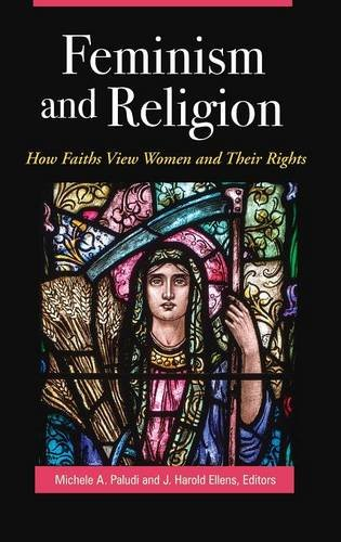 Feminism and Religion: How Faiths View Women and Their Rights (Women's Psychology)