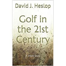 Golf in the 21st Century: A Short Story
