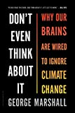 Image de Don't Even Think About It: Why Our Brains Are Wired to Ignore Climate Change