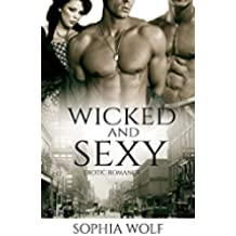 ROMANCE: Wicked and Sexy (Contemporary Women's Fiction, Historical Romance, Short Stories) (English Edition)