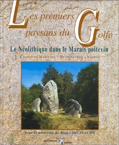 Les premiers paysans du Golfe: Le nolithique dans le Marais poitevin