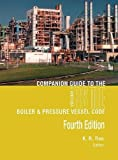 Companion Guide to the ASME Boiler & Pressure Vessel and Piping Codes: Volume 1