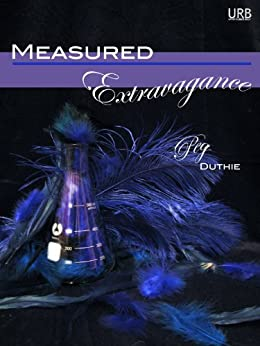 Measured Extravagance (English Edition) di [Duthie, Peg]