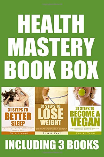 Health Mastery Box: Master Your Sleep, Become a Vegan / Vegetarian and Loose Weight. Improve Your Health and Live Longer and Happier for More Joy: Volume 4