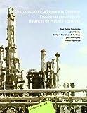 Introducción a la Ingeniería Química: Problemas resueltos de Balances de Materia y Energía