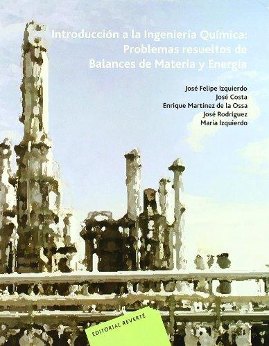 Introducción a la Ingeniería Química: Problemas resueltos