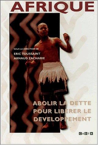 Afrique : Abolir la dette pour libérer le dévelo...