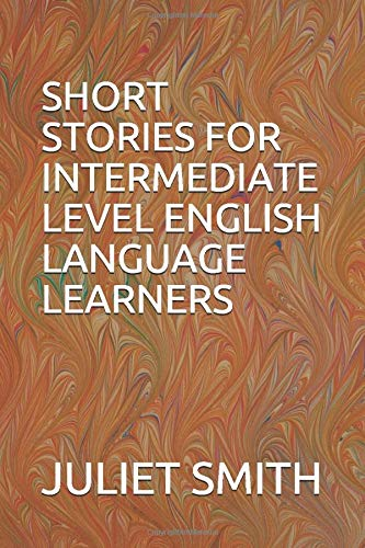 SHORT STORIES FOR INTERMEDIATE LEVEL ENGLISH