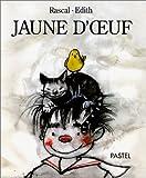 Jaune d'oeuf / Rascal | Rascal (1959-....). Auteur
