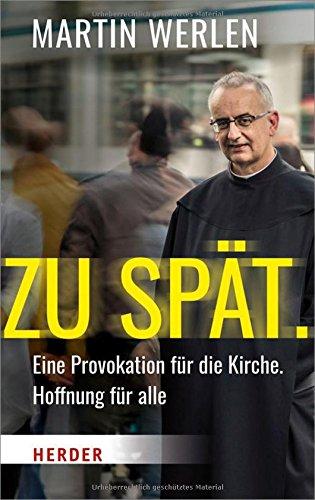 Image of Zu spät.: Eine Provokation für die Kirche, Hoffnung für alle