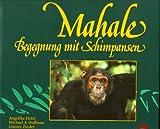 Mahale. Begegnung mit Schimpansen
