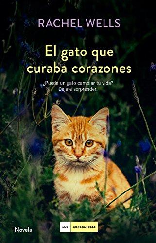 El gato que curaba corazones [Rachel Wells]