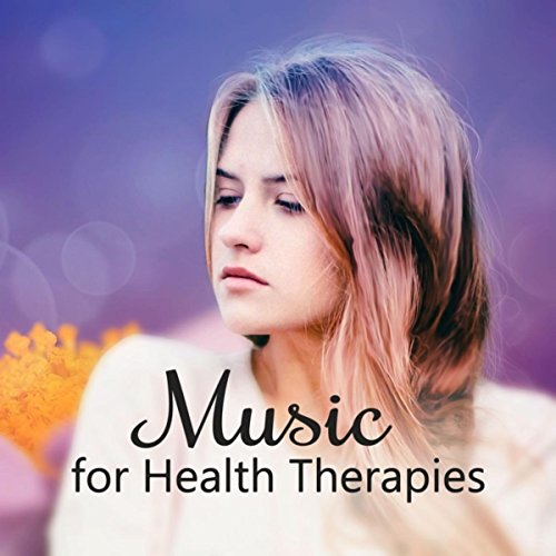 Music for Health Therapies - Deep Sounds of Nature, Soft Music for Relaxation, Calm Music for Wellness, Healing Touch Massage, Essential Oils - Healing Touch Therapie