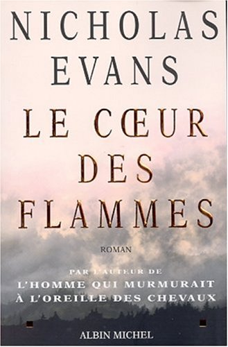 Le Coeur des flammes par Nicholas Evans