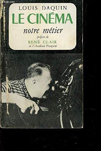 Le cinéma, notre métier par Louis Daquin