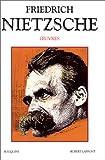 Oeuvres de Friedrich Nietzsche, tome 2 - Robert Laffont - 05/11/1993