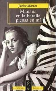 Mañana en la batalla piensa en mi: Manana En La Batalla Piensa En Mi par Javier Marías