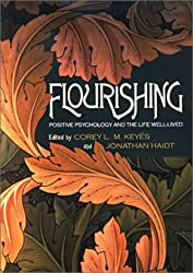 Flourishing: Positive Psychology and the Life Well Lived