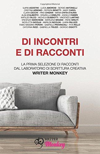 Di incontri e di racconti: La prima selezione di racconti dal Laboratorio di Scrittura Creativa Writer Monkey