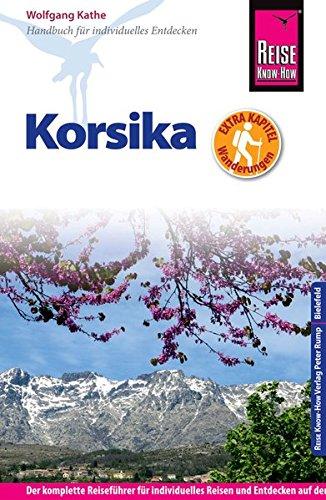 Reise Know-How Korsika - mit ausführlich beschriebenen Wanderungen -: Reiseführer für individuelles Entdecken