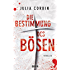 Die Bestimmung des Bösen: Kriminalroman