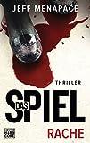 """Das Spiel - Rache: Thriller (""""Das Spiel""""-Trilogie, Band 2) von Jeff Menapace"""