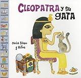 Cleopatra y su gata (Famosisimos) (Spanish Edition) by Cecilia Blanco (2012-07-30)