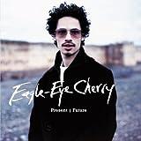 Songtexte von Eagle‐Eye Cherry - Present | Future