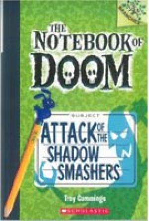 The Notebook of Doom - 3 Attack of the Shadow Smashers [Paperback] [Mar 23, 2015] Troy Cummings [Paperback] [Jan 01, 2017] Troy Cummings