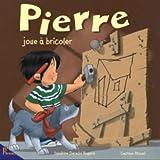 Pierre joue à bricoler