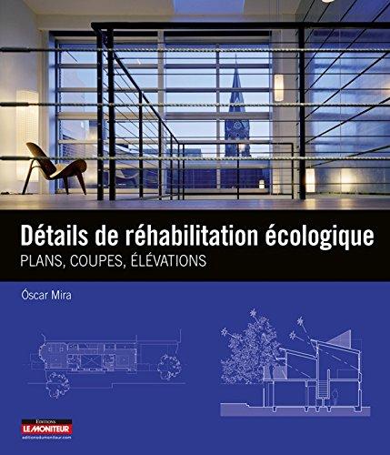 Détails de réhabilitation écologique: Plans, coupes, élévations