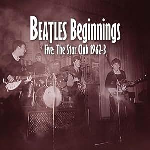 Beatles Beginnings 5 : the Star Club 1962-63