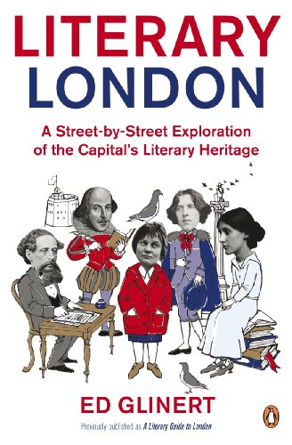 Literary London: A Street by Street Exploration of the Capital's Literary Heritage por Ed Glinert