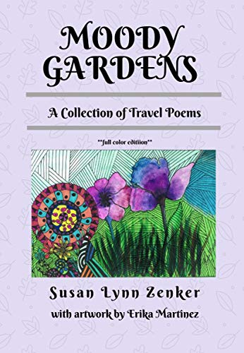 Moody Gardens: A Collection of Travel Poems (full color edition) (English Edition)