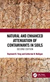 Natural and Enhanced Attenuation of Contaminants in Soils, Second Edition (English Edition)