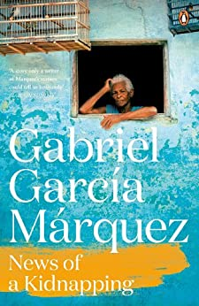 News of a Kidnapping (Marquez 2014) by [Marquez, Gabriel Garcia]