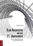 Blob-Architektur für das 21. Jahrhundert: Neues Paradigma oder Relaunch einer ehrwürdigen Tradition?
