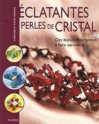 Eclatantes perles de cristal : Des bijoux d'exception à faire soi-même