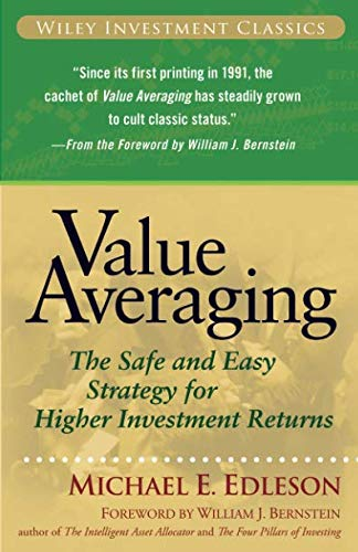 Value Averaging: The Safe and Easy Strategy for Higher Investment Returns (Wiley Investment Classics) por Michael E. Edleson