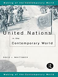 United Nations in the Contemporary World (The Making of the Contemporary World) by David J. Whittaker (1997-09-18)