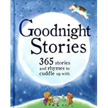 Goodnight Stories 365 Stories and Rhymes to Cuddle Up with (365 Stories Treasury)
